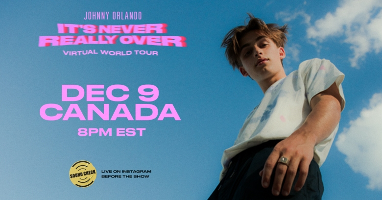 """Johnny Orlando """"It's Never Really Over"""" Virtual World Tour"""